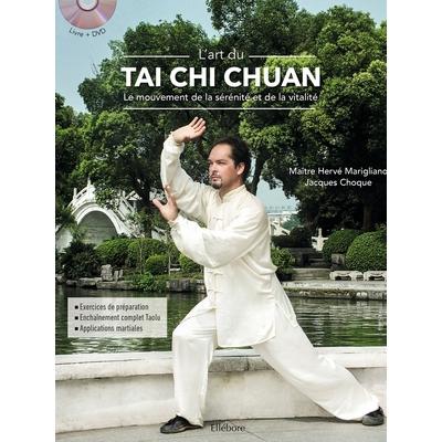 L'art du Tai Chi Chuan - Le mouvement de la sérénité et de la vitalité - Livre + DVD - Jacques Choque