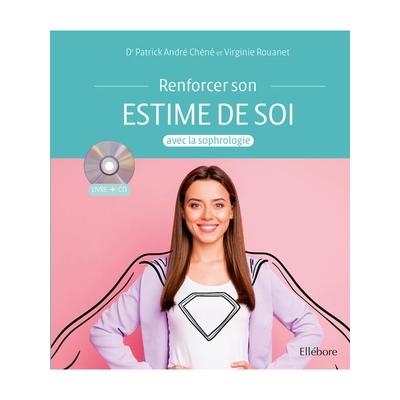 Renforcer son Estime de Soi avec la Sophrologie - Livre + CD - Patrick-André Chéné
