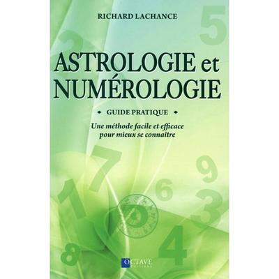 Astrologie et Numérologie - Guide Pratique - Richard Lachance