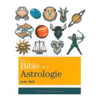 La Bible de l'Astrologie - Judy Hall