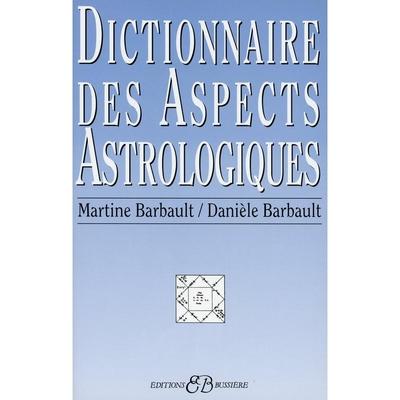 Dictionnaire des Aspects Astrologiques - Martine Barbault