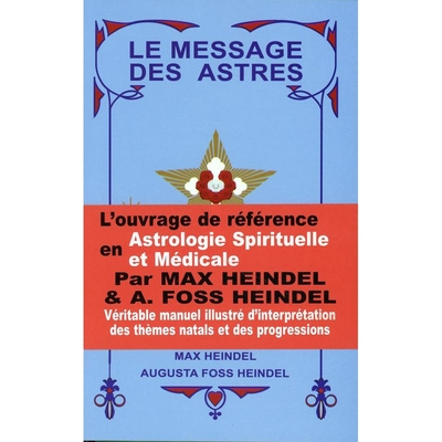 Le Message des Astres - Max Heindel & Augusta Foss Heindel