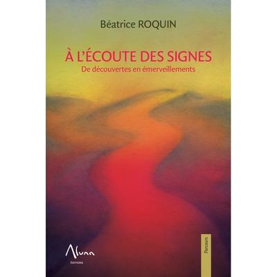 A l'écoute des Signes - Béatrice Roquin