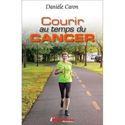 Courir au Temps du Cancer - Danièle Caron