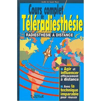 Cours Complet de Téléradiesthésie - André Saint-Marc