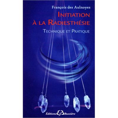 Initiation à la Radiesthésie - François des Aulnoyes