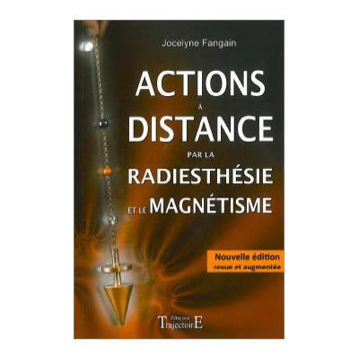 Actions à Distance par la Radiesthésie et Magnétisme - J. Fangain