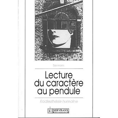 Lecture du Caractère au Pendule - F. & W. Servranx