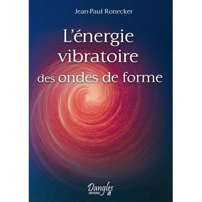 Energie Vibratoire des Ondes de Forme - Ronecker