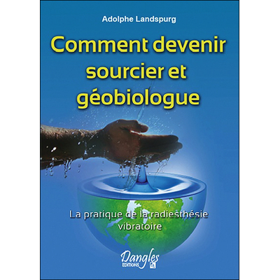 Comment Devenir Sourcier et Géobiologue - Landspurg