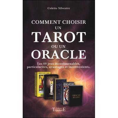 Comment Choisir Un Tarot ou Un Oracle - Colette Silvestre