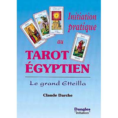 Initiation Pratique au Tarot Égyptien - Claude Darche