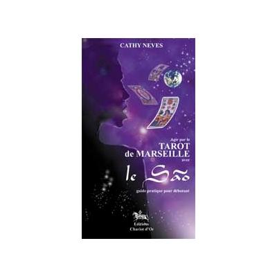 Agir Par Le Tarot de Marseille Avec le SAO - Cathy Neves