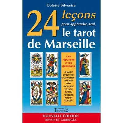 24 Leçons Pour Apprendre Seul le Tarot de Marseille - C.Silvestre