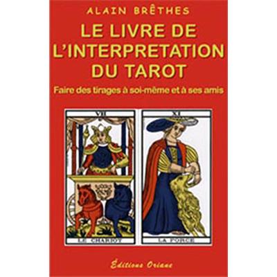Le livre de l'interprétation du tarot - Alain Brêthes