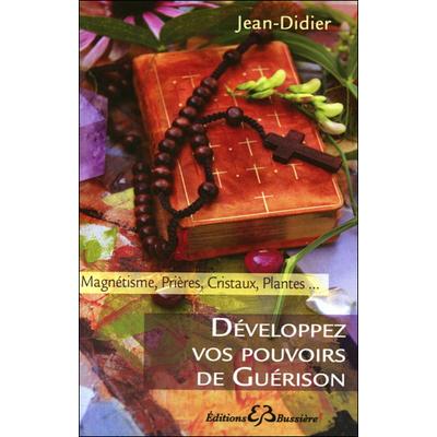 Développez Vos Pouvoirs de Guérison - Jean-Didier