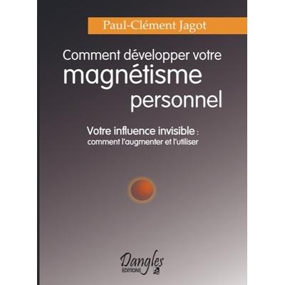 Comment Développer Votre Magnétisme Personnel - Jagot