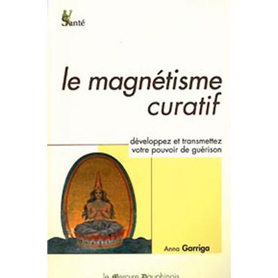 Le Magnétisme Curatif - Anna Garriga
