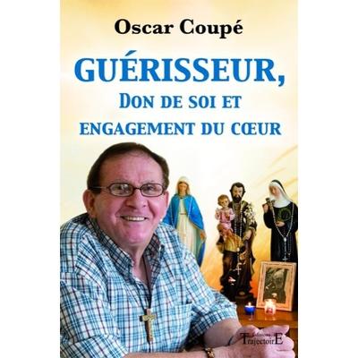 Guérisseur, Don de Soi et Engagement du Coeur - Oscar Coupé