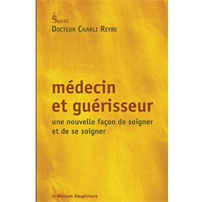 Médecin et Guérisseur - Charli Reyre