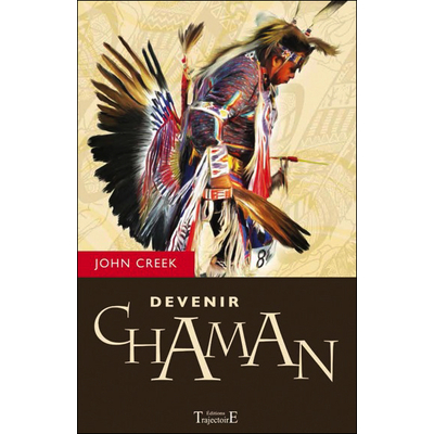 Devenir Chaman - John Creek
