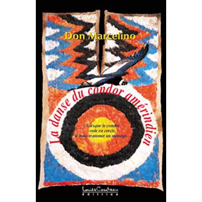 La Danse du Condor Amérindien - Don Marcelino