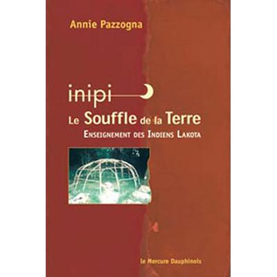 Inipi - Le Souffle De La Terre - Annie Pazzogna