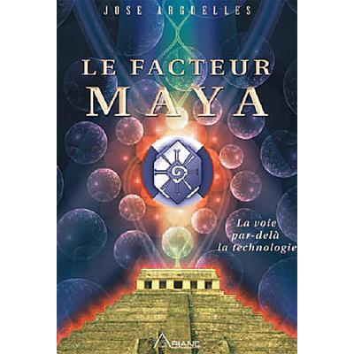 Le Facteur Maya - José Argüelles