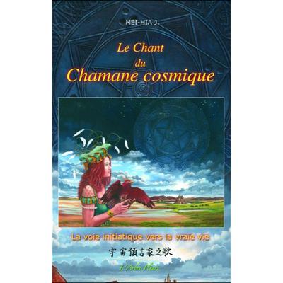 Le Chant du Chamane Cosmique - Mei-Hia
