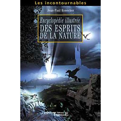 Encyclopédie Illustrée Des Esprits De La Nature - Jean-Paul Ronecker