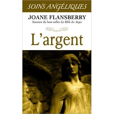 L'Argent - Soins Angéliques - Joane Flansberry
