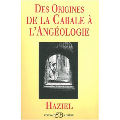 Des Origines de la Cabale à l'Angéologie - Haziel