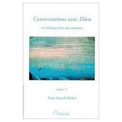 Conversations Avec Dieu T.2 - Neale Donald Walsch