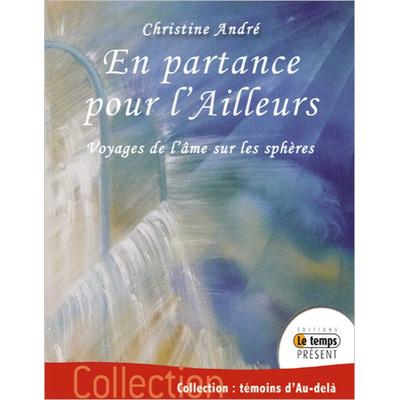 En Partance Pour l'Ailleurs - Christine André