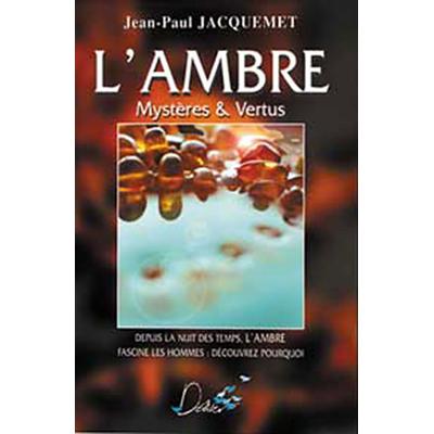 Ambre Mystères et Vertus - Jean-Paul Jacquemet