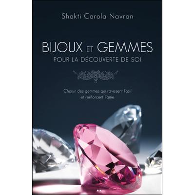 Bijoux et Gemmes Pour la Découverte de Soi - Shakti Carola Navran