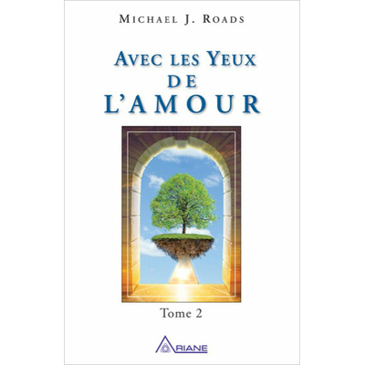 Avec Les Yeux de L'Amour - Tome 2 - Michael J. Roads