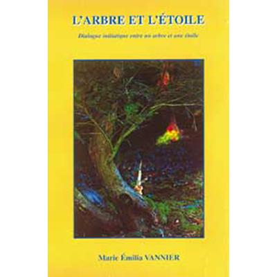 L' Arbre et l'Etoile - Marie-Emilia Vannier