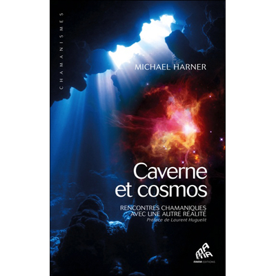 Cavernes & Cosmos - Rencontres Chamaniques - Michael Harner