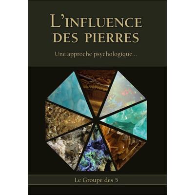 L'Influence des Pierres - Une Approche Psychologique... Le Groupe des 5