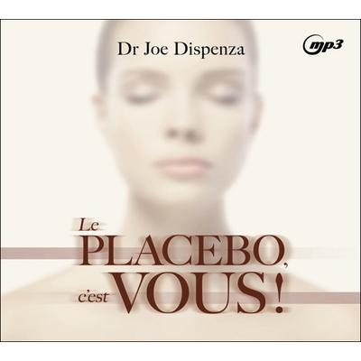 Le Placebo, C'est Vous ! Livre Audio - Joe Dispenza