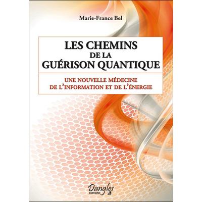 Les Chemins de la Guérison Quantique - Marie-France Bel