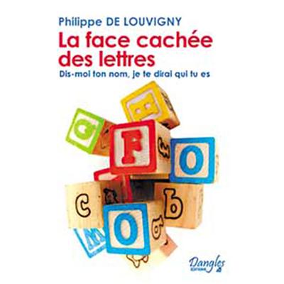 Face Cachée des Lettres - Philippe de Louvigny