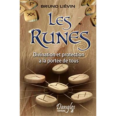 Les Runes - Divination et Protection à la Portée de Tous - Bruno Liévin