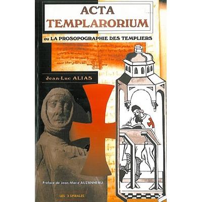 Acta Templarorium - Prosopographie Templiers - Jean-Luc Alias