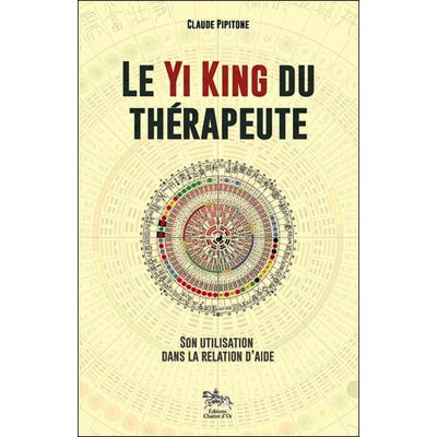 Le Yi King du Thérapeute - Claude Pipitone