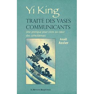 Yi King - Traité des Vases Communicants - Anaël Assier