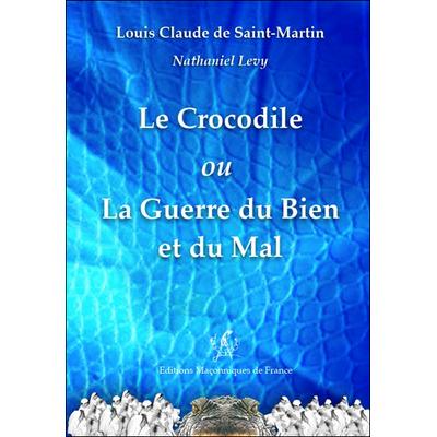 Le Crocodile ou La Guerre du Bien et du Mal -  Louis-Claude de Saint-Martin