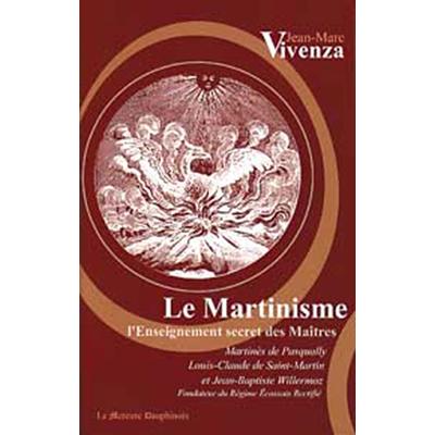 Martinisme - Enseignement Secret des Maîtres - Jean-Marc Vivenza