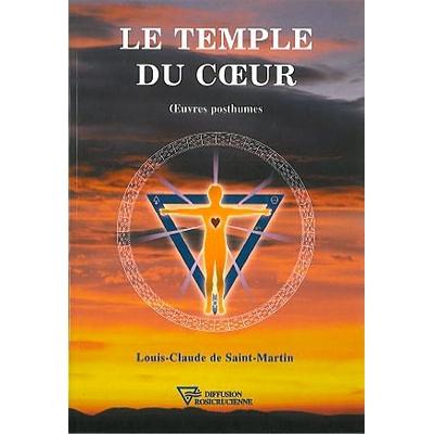 Le Temple du Coeur - Oeuvres Posthumes - L.C. Saint-Martin